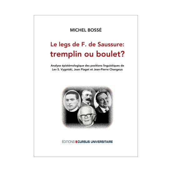 Le Legs de F. De Saussure : tremplin ou boulet?